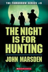 The Night is for Hunting (Tomorrow #6)