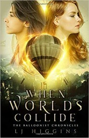 When Worlds Collide (The Balloonist Chronicles Book 1)