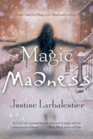 Magic or Madness (Magic or Madness #1)