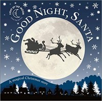 Good Night, Santa: A Magical Christmas Story