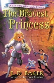 The Bravest Princess (Wide Awake Princess #3)