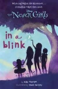 In a Blink (Disney Fairies: The Never Girls Book 1)