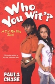 Who You Wit'? (Del Rio Bay Clique #4)
