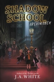 Shadow School #1: Archimancy