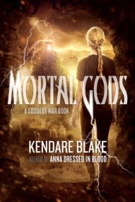 Mortal Gods (Goddess War #2)