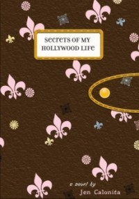 Secrets of My Hollywood Life (Secrets of My Hollywood Life #1)