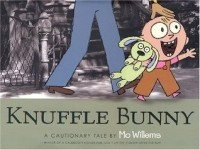 Knuffle Bunny: A Cautionary Tale (Knuffle Bunny #1)