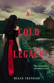 A Cold Legacy (The Madman's Daughter #3)