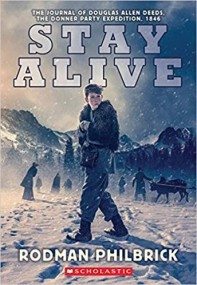 Stay Alive: The Journal of Douglas Allen Deeds, The Donner Party Expedition, 1846 (My Name Is America)