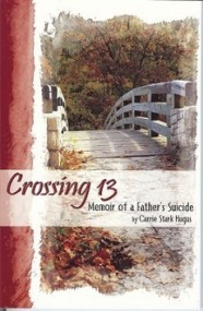 Crossing 13: Memoir of a Father's Suicide