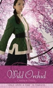 "Once Upon A Time:  Wild Orchid: A Retelling of ""The Battle of Mulan"""