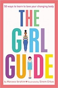 The Girl Guide: 50 Ways to Learn to Love Your Changing Body