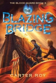 The Blazing Bridge (The Blood Guard Book 3)