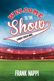 Welcome to the Show: A Mickey Tussler Novel