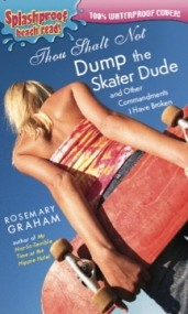Thou Shalt Not Dump the Skater Dude (and other commandments I have broken)