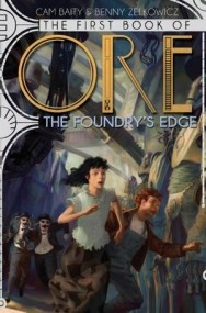 The First Book of Ore: The Foundry's Edge
