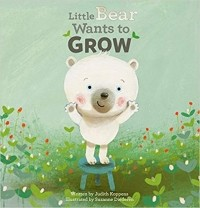 Little Bear Wants to Grow