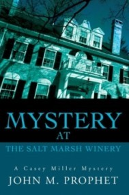 Mystery at the Salt Marsh Winery (Casey Miller Mysteries)