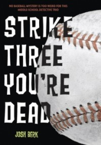 Strike Three, You're Dead (Lenny and the Mikes #1)