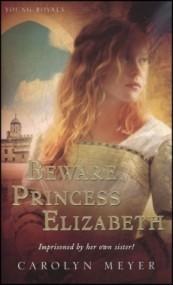 Beware, Princess Elizabeth (Young Royals #2)