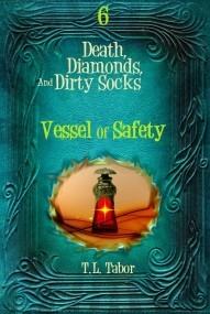 Death, Diamonds, And Dirty Socks Series:  Vessel Of Safety:  Book 6