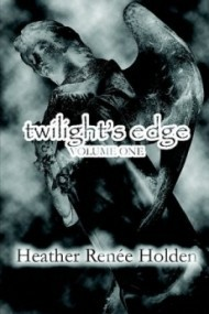 Twilight's Edge, Volume 1