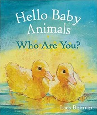 Hello Baby Animals, Who Are You?