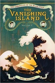 The Vanishing Island (Chronicles of the Black Tulip #1)