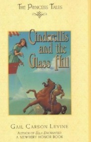 Cinderellis and the Glass Hill (The Princess Tales)