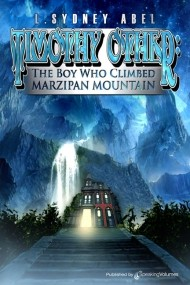 Timothy Other: The Boy Who Climbed Marzipan Mountain