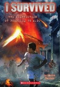 The Destruction of Pompeii, AD 79 (I Survived #10)