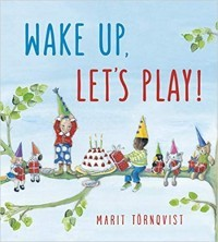 Wake Up, Let's Play