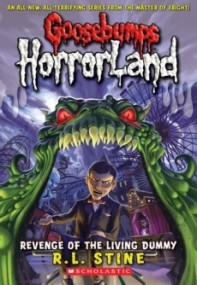 Revenge of the Living Dummy (Goosebumps: HorrorLand #1)
