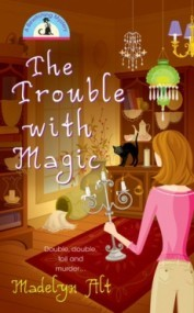 The Trouble With Magic (A Bewitching Mystery #1)