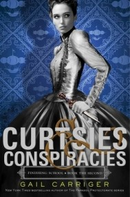 Curtsies & Conspiracies (Finishing School #2)