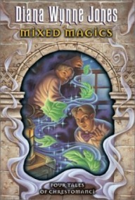 Mixed Magics: Four Tales of Chrestomanci (Chrestomanci #5)
