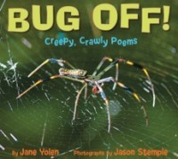 Bug Off! Creepy, Crawly Poems