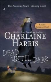 Dead Until Dark (Sookie Stackhouse #1)