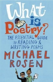What is Poetry? The Essential Guide to Reading and Writing Poems