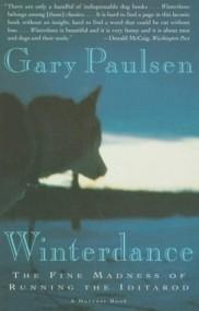 Winterdance: The Madness of Running the Iditarod