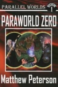 Paraworld Zero (Parallel Worlds #1)