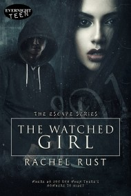 The Watched Girl (The Escape Series, Book 2)