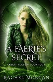 A Faerie's Secret (Creepy Hollow #4)