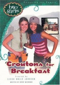 Croutons for Breakfast (Brio Girls)