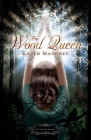 The Wood Queen (The Iron Witch #2)