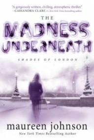 The Madness Underneath (The Shades of London Book 2)