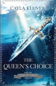 The Queen's Choice (Heirs of Chrior #1)