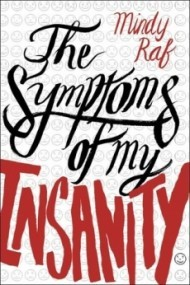 The Symptoms of My Insanity