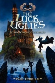 Fork-Tongue Charmers (The Luck Uglies #2)