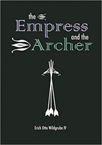 The Empress and the Archer: The Empress' Quest